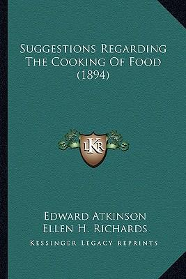 Suggestions Regarding the Cooking of Food (1894) Suggestions Regarding the Cooking of Food (1894)