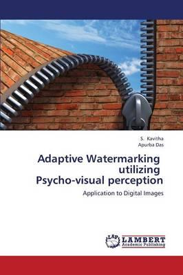 Adaptive Watermarking   utilizing   Psycho-visual perception