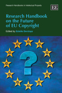 Research Handbook on the Future of Eurioean Union Copyright