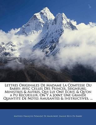 Lettres Originales de Madame La Comtesse Du Barry