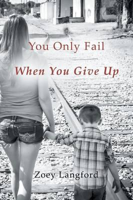 You Only Fail When You Give Up