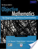 The Pearson Guide To Objective Mathematics For Engineering Entrance Examinations, 3/E