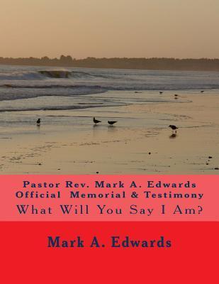 Pastor Rev. Mark A. Edwards Official Memorial & Testimony