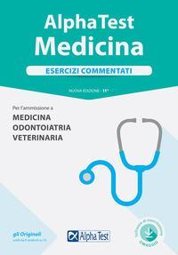 Alpha Test. Medicina. Esercizi commentati. Per l'ammissione a medicina, odontoiatria, veterinaria. Con software