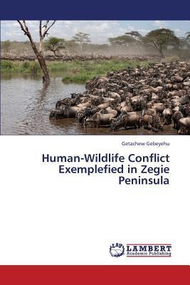 Human-Wildlife Conflict Exemplefied in Zegie  Peninsula