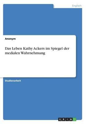 Das Leben Kathy Acke...