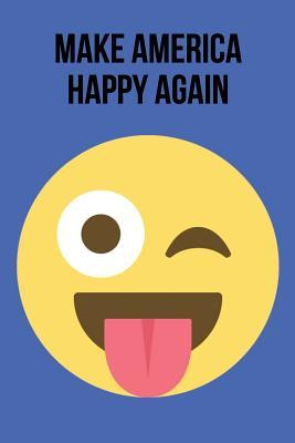 Make America Happy Again