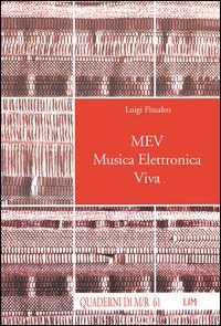 MEV. Musica elettronica viva