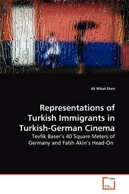 Representations of Turkish Immigrants in Turkish-german Cinema