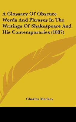 A Glossary of Obscure Words and Phrases in the Writings of Shakespeare and His Contemporaries (1887)