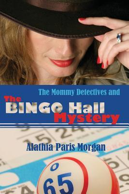 The Mommy Detectives and the Bingo Hall Mystery