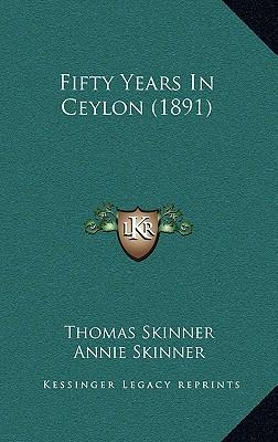Fifty Years in Ceylon (1891)