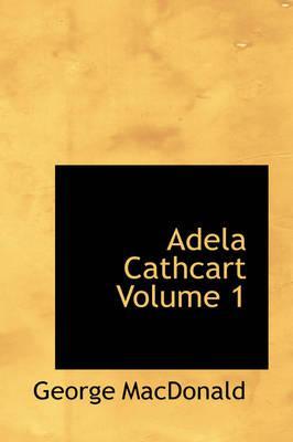 Adela Cathcart Volume 1