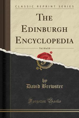 The Edinburgh Encyclopedia, Vol. 10 of 18 (Classic Reprint)
