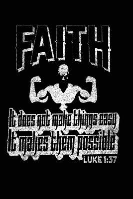 Faith It Does Not Make Things Easy It Makes Them Possible Luke 1-37