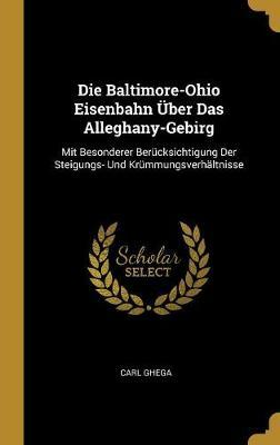 Die Baltimore-Ohio Eisenbahn Über Das Alleghany-Gebirg