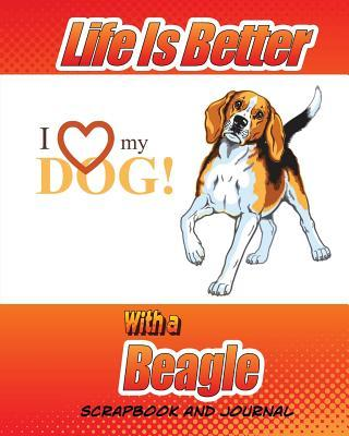 Life Is Better With a Beagle Scrapbook and Journal