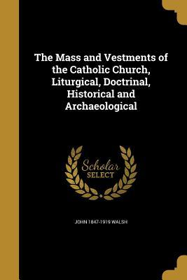 MASS & VESTMENTS OF THE CATH C