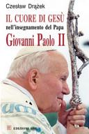 Il Cuore di Gesù nell'insegnamento del Papa Giovanni Paolo II