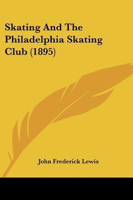 Skating and the Philadelphia Skating Club (1895)