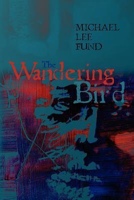 The Wandering Bird