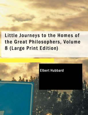 Little Journeys to the Homes of the Great Philosophers 8