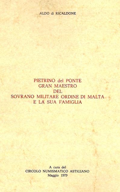Pietrino del Ponte Gran Maestro del Sovrano Militare Ordine di Malta e la sua famiglia