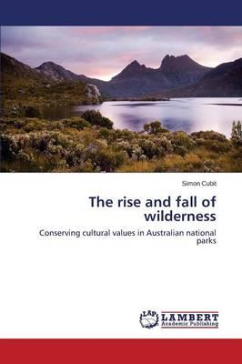 The rise and fall of wilderness