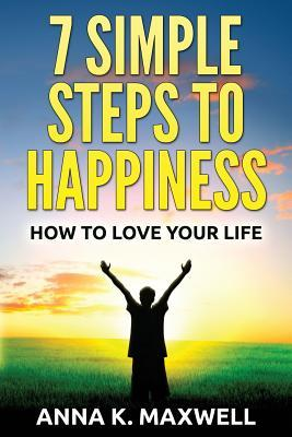 7 Simple Steps to Happiness