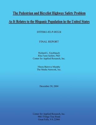 The Pedestrian and Bicyclist Highway Safety Problem As It Relates to the Hispanic Population in the United States