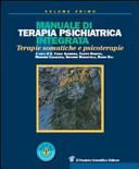 Manuale di terapia psichiatrica integrata. Terapie somatiche e psicoterapie