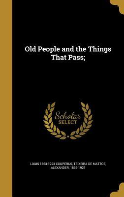 OLD PEOPLE & THE THINGS THAT P