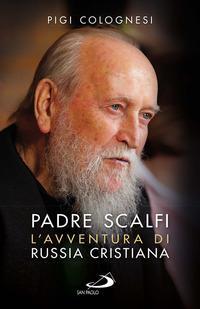 Padre Scalfi. L'avventura di Russia cristiana