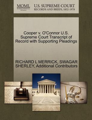 Cooper V. O'Connor U.S. Supreme Court Transcript of Record with Supporting Pleadings