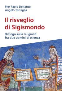 Il risveglio di Sigismondo. Dialogo sulla religione fra due uomini di scienza