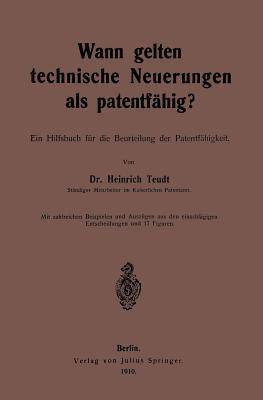 Wann Gelten Technische Neuerungen Als Patentfähig?