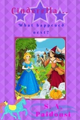 Cinderella... What Happened Next?