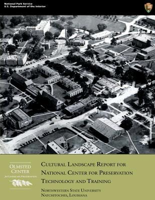 Cultural Landscape Report for National Center for Preservation Technology and Training