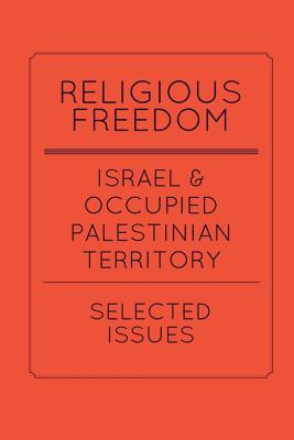 Religious Freedom in Israel and the Occupied Palestinian Territory