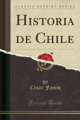 Historia de Chile (Classic Reprint)