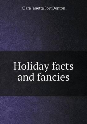 Holiday Facts and Fancies