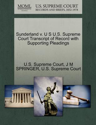 Sunderland V. U S U.S. Supreme Court Transcript of Record with Supporting Pleadings