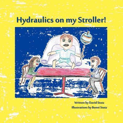 Hydraulics on My Stroller!