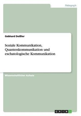 Soziale Kommunikation, Quantenkommunikation und eschatologische Kommunikation