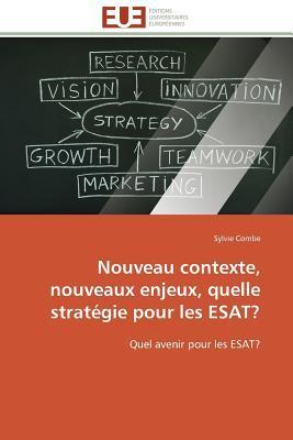 Nouveau Contexte, Nouveaux Enjeux, Quelle Strategie pour les Esat?