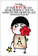 If You Don't Want to Be Perfect, You've Come to the Right Place: I Will Love You Till You Die