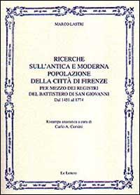 Ricerche sull'antica e moderna popolazione della città di Firenze per mezzo dei registri del battistero di San Giovanni