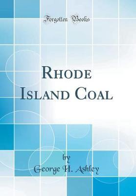 Rhode Island Coal (Classic Reprint)