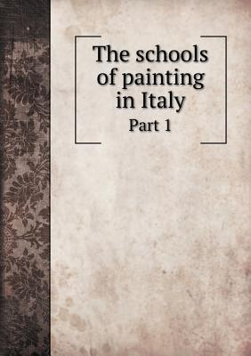The Schools of Painting in Italy Part 1