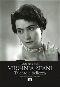 «Canta che ti passa». Virginia Zeani. Talento e bellezza. Dialogo con Sever Voinescu